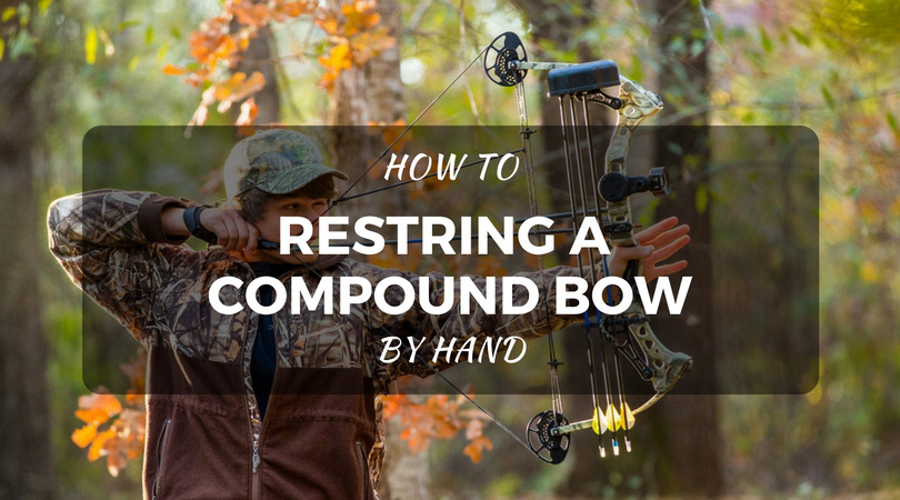 How To Restring A Compound Bow By Hand