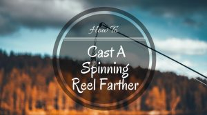 How to Cast a Spinning Reel Farther